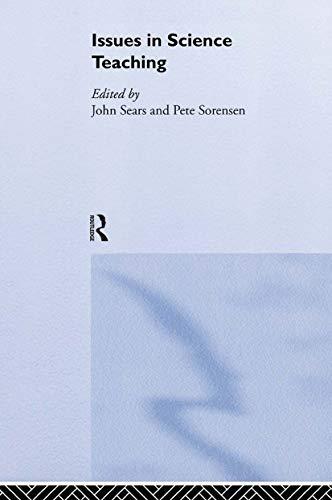 Issues in Science Teaching: Sears, John (ed.); sorensen, Pete (ed.)
