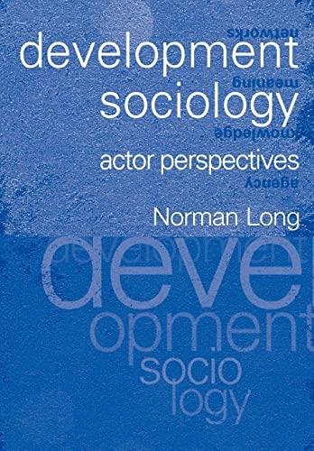 9780415235365: Development Sociology: Actor Perspectives