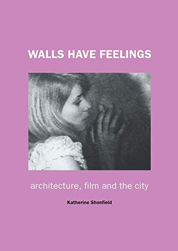 9780415235419: Walls Have Feelings: Architecture, Film and the City