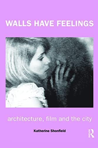 9780415235426: Walls Have Feelings: Architecture, Film and the City