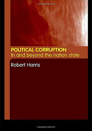 9780415235556: Political Corruption: In Beyond the Nation State