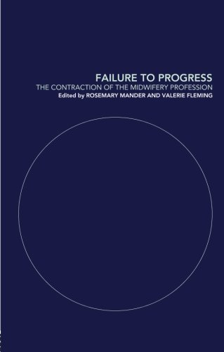 9780415235587: Failure to Progress: The Contraction of the Midwifery Profession