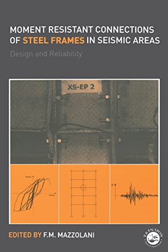 9780415235778: Moment Resistant Connections of Steel Frames in Seismic Areas: Design and Reliability