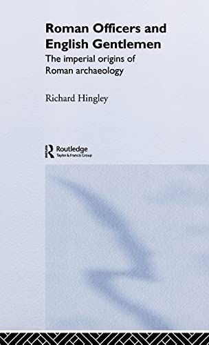 9780415235792: Roman Officers and English Gentlemen: The Imperial Origins of Roman Archaeology