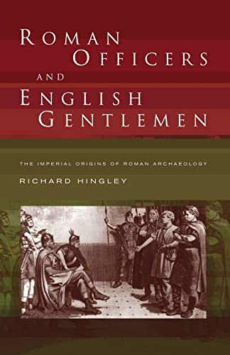 9780415235808: Roman Officers and English Gentlemen: The Imperial Origins of Roman Archaeology