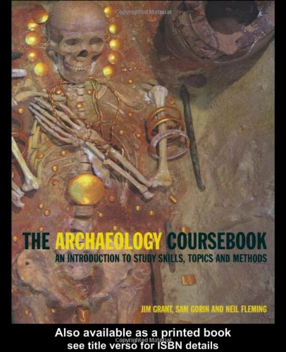 9780415236393: Archaeology Coursebook: An Introduction to Study Skills, Topics and Methods