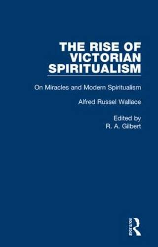 On Miracles and Modern Spiritualism: Volume 5 (Hardback): Alfred Russell Wallace