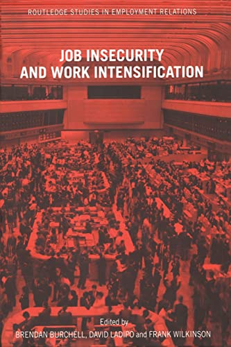 9780415236539: Job Insecurity and Work Intensification (Routledge Studies in Employment Relations)