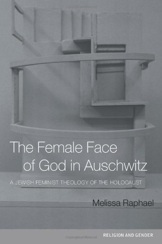 9780415236652: The Female Face of God in Auschwitz: A Jewish Feminist Theology of the Holocaust (Religion and Gender)