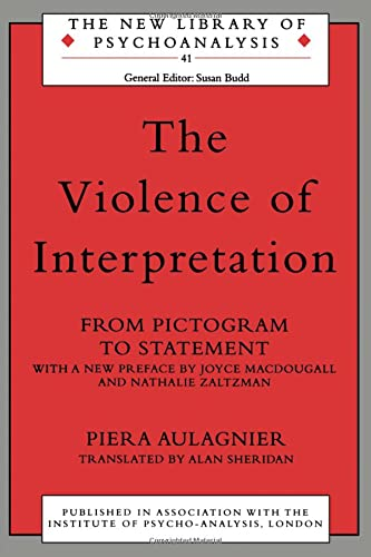 The Violence of Interpretation. Routledge. 2001.: AULAGNIER, PIERA.