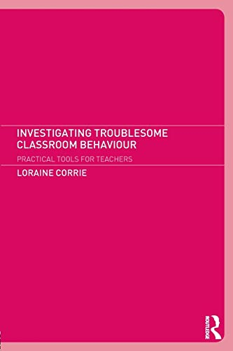9780415237109: Investigating Troublesome Classroom Behaviours: Practical Tools for Teachers