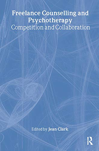 9780415237246: Freelance Counselling and Psychotherapy: Competition and Collaboration