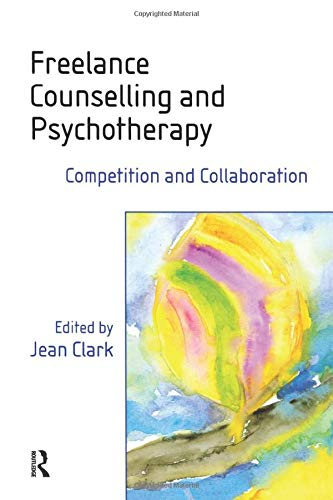 9780415237253: Freelance Counselling and Psychotherapy: Competition and Collaboration
