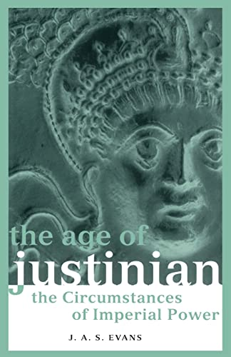 9780415237260: The Age of Justinian: The Circumstances of Imperial Power (Roman Imperial Biographies)