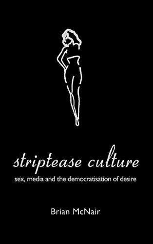 9780415237338: Striptease Culture: Sex, Media and the Democratisation of Desire