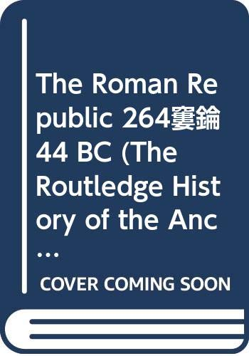 9780415237536: The Roman Republic 264–44 BC (The Routledge History of the Ancient World)