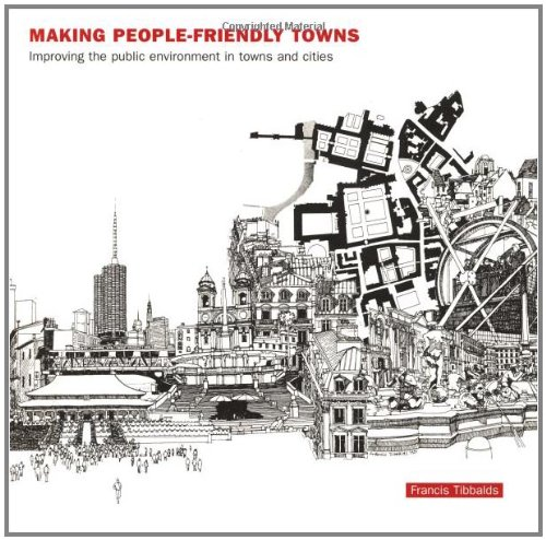 9780415237598: Making People-Friendly Towns: Improving the Public Environment in Towns and Cities