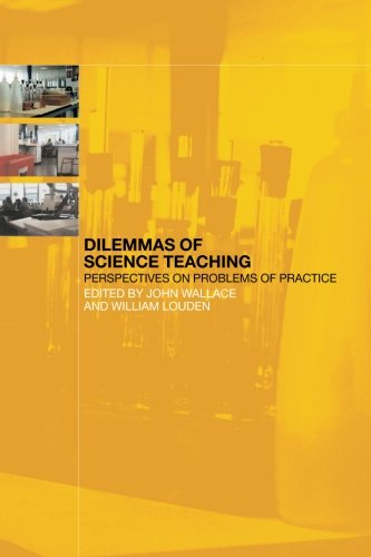 Dilemmas of Science Teaching: Perspectives on Problems of Practice