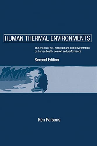 9780415237932: Human Thermal Environments: The Effects of Hot, Moderate, and Cold Environments on Human Health, Comfort and Performance, Second Edition