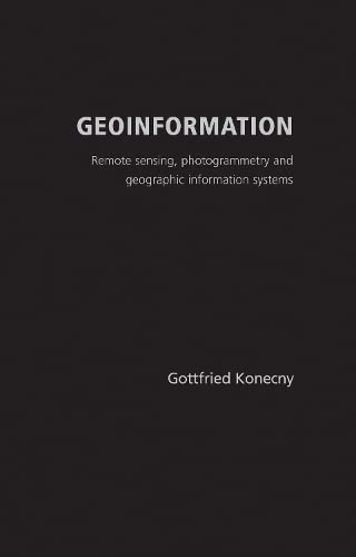 9780415237949: Geoinformation: Remote Sensing, Photogrammetry and Geographical Information Systems