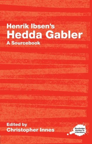 9780415238199: Henrik Ibsen's Hedda Gabler: A Routledge Study Guide and Sourcebook (Routledge Guides to Literature)