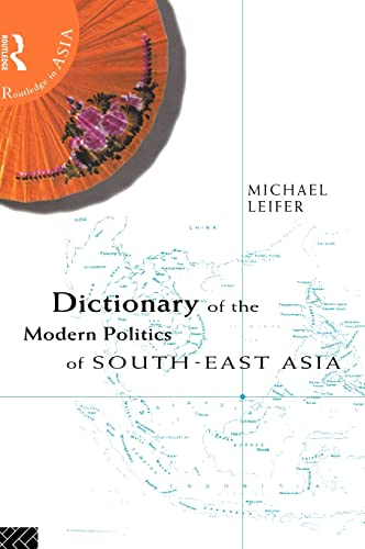 Dictionary of the Modern Politics of South-East: Michael Leifer