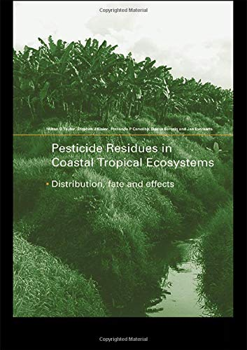 9780415239172: Pesticide Residues in Coastal Tropical Ecosystems: Distribution, Fate and Effects