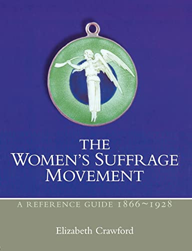 9780415239264: The Women's Suffrage Movement: A Reference Guide 1866-1928 (Women's and Gender History)