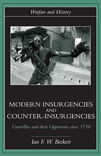 9780415239349: Modern Insurgencies and Counter-Insurgencies: Guerrillas and their Opponents since 1750 (Warfare and History)