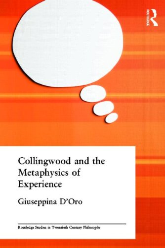 Collingwood and the Metaphysics of Experience (Routledge Studies in Twentieth-Century Philosophy): ...