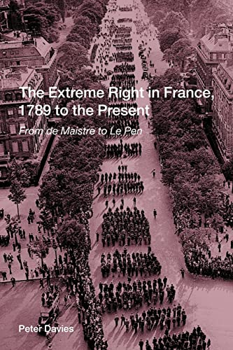 9780415239820: The Extreme Right in France, 1789 to the Present: From de Maistre to Le Pen