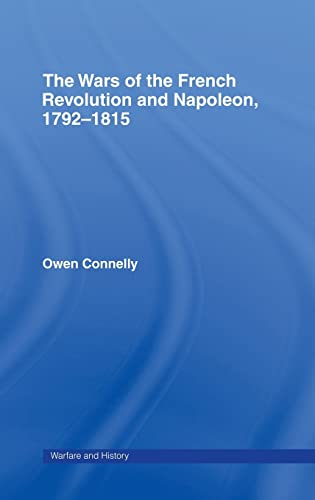 9780415239837: The Wars of the French Revolution and Napoleon, 1792–1815 (Warfare and History)