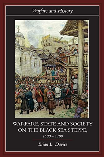 9780415239868: Warfare, State and Society on the Black Sea Steppe, 1500–1700 (Warfare and History)