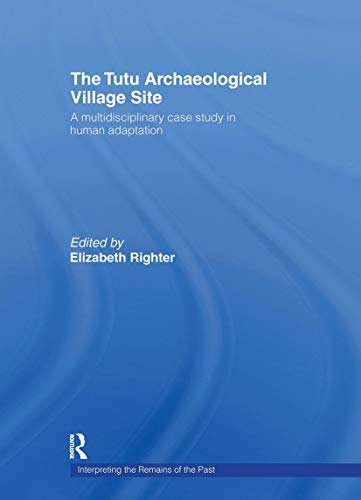 9780415239905: The Tutu Archaeological Village Site: A Multi-disciplinary Case Study in Human Adaptation (Interpreting the Remains of the Past)