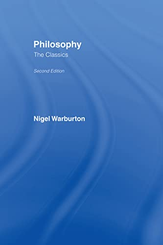 Philosophy: The Classics: Nigel Warburton