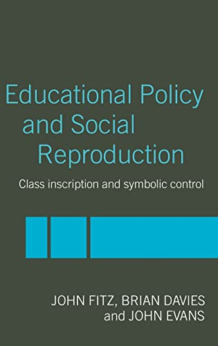 9780415240048: Education Policy and Social Reproduction: Class Inscription & Symbolic Control