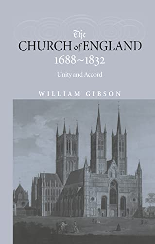 9780415240222: The Church of England 1688-1832: Unity and Accord