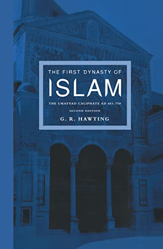 The First Dynasty of Islam: The Umayyad Caliphate Ad 661-750: G. R Hawting