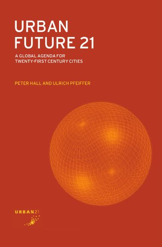 9780415240758: Urban Future 21: A Global Agenda for Twenty-First Century Cities