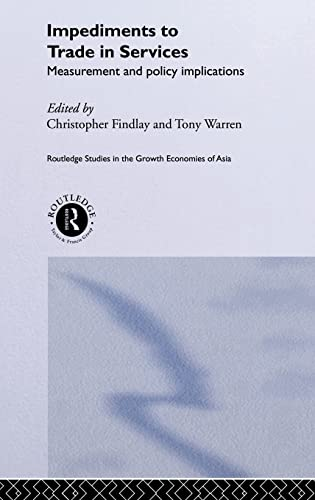 9780415240901: Impediments to Trade in Services: Measurements and Policy Implications (Routledge Studies in the Growth Economies of Asia) (Volume 36)