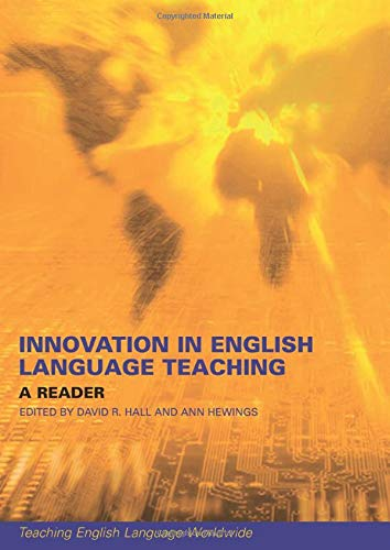 Innovation in English Language Teaching: A Reader (Teaching English Language Worldwide): Michael ...