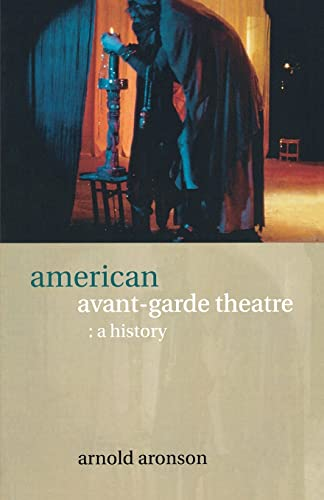 9780415241397: American Avant-Garde Theatre: A History (Theatre Production Studies)