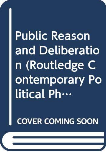 9780415242042: Public Reason and Deliberation