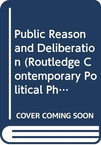 9780415242042: Public Reason and Deliberation (Routledge Contemporary Political Philosophy)