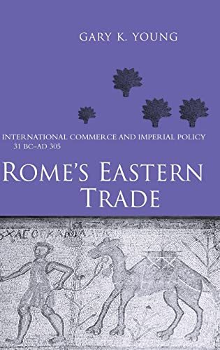 9780415242196: Rome's Eastern Trade: International Commerce and Imperial Policy 31 BC - AD 305