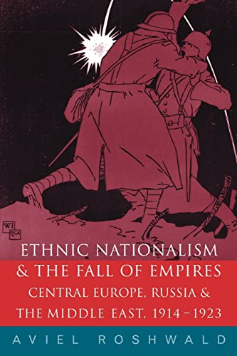 9780415242295: Ethnic Nationalism and the Fall of Empires: Central Europe, the Middle East and Russia, 1914-23