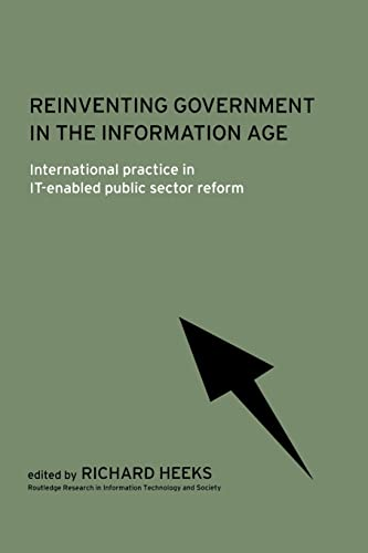 9780415242479: Reinventing Government in the Information Age: International Practice in IT-Enabled Public Sector Reform (Routledge Research in Information Technology and Society)