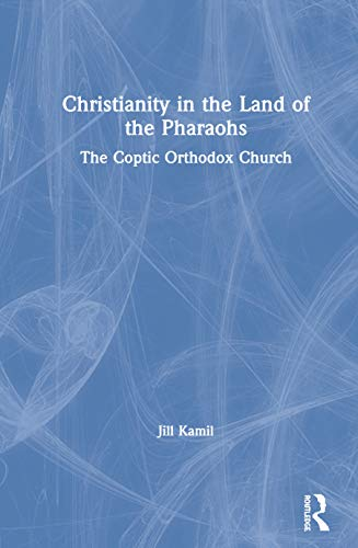 9780415242530: Christianity in the Land of the Pharaohs: The Coptic Orthodox Church