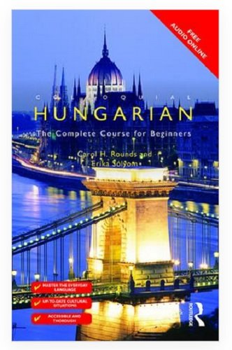9780415242561: Colloquial Hungarian: The Complete Course for Beginners (Colloquial Series)