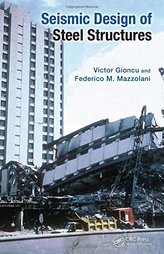 Seismic Design of Steel Structures: Gioncu, Victor, Mazzolani,